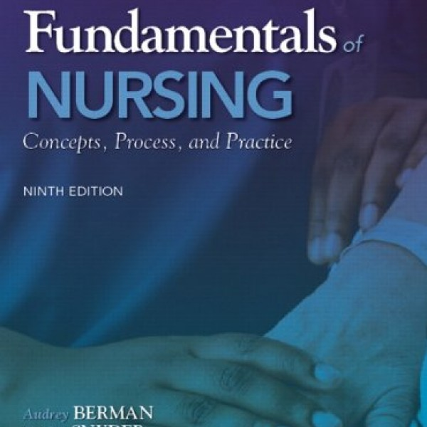 Solution Manual for Kozier & ERB'S Fundamentals Of Nursing 9/E by Berman