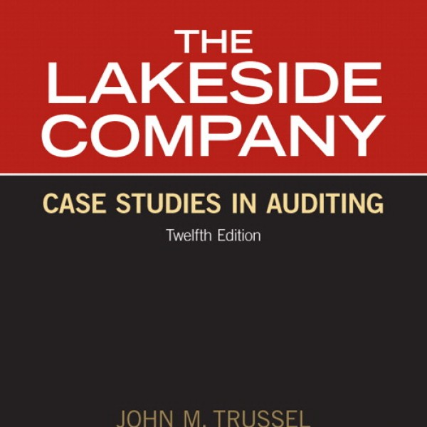 Solution Manual for Lakeside Company Case Studies In Auditing 12/E by Trussel