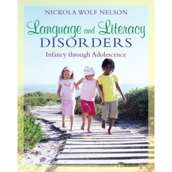 Solution Manual for Language And Literacy Disorders Infancy Through Adolescence 1/E by Nelson