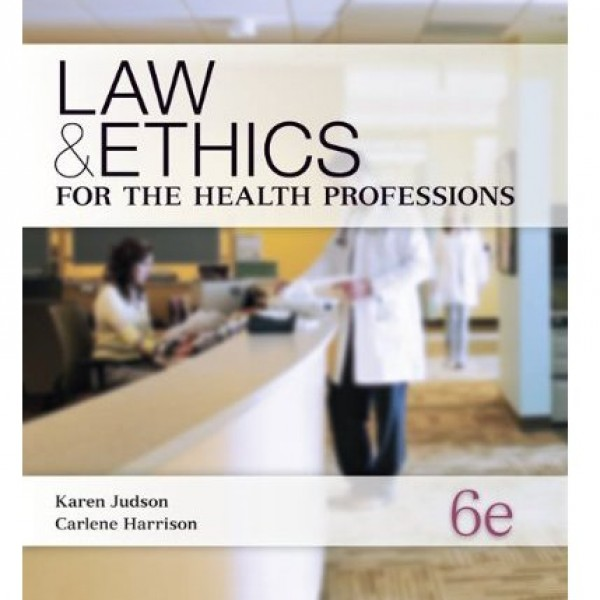 Test Bank for Law And Ethics For Medical Careers 6/E by Judson