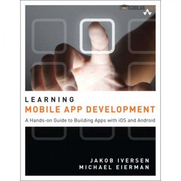 Test Bank for Learning Mobile App Development A Hands-On Guide To Building Apps With Ios And Android 1/E by Iversen