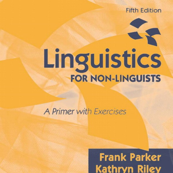 Solution Manual for Linguistics For Non-Linguists: A Primer With Exercises 5/E by Parker