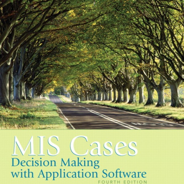 Solution Manual for MIS Cases Decision Making 4/E by Miller
