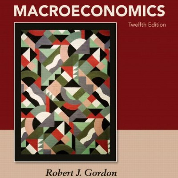 Solution Manual for Macroeconomics 10/E by Gordon