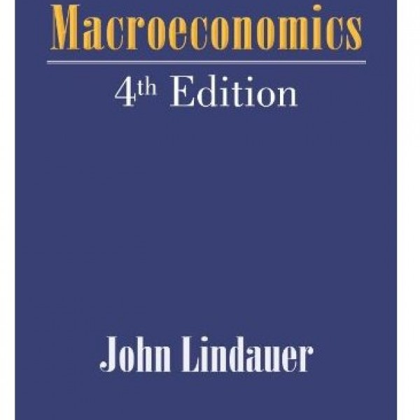 Test Bank for Macroeconomics 4/E by Lindauer