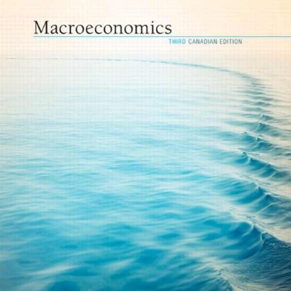 Solution Manual for Macroeconomics 3/E Canadian by Williamson
