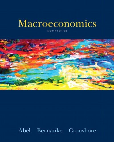 Macroeconomics Abel 8th Edition Solutions Manual