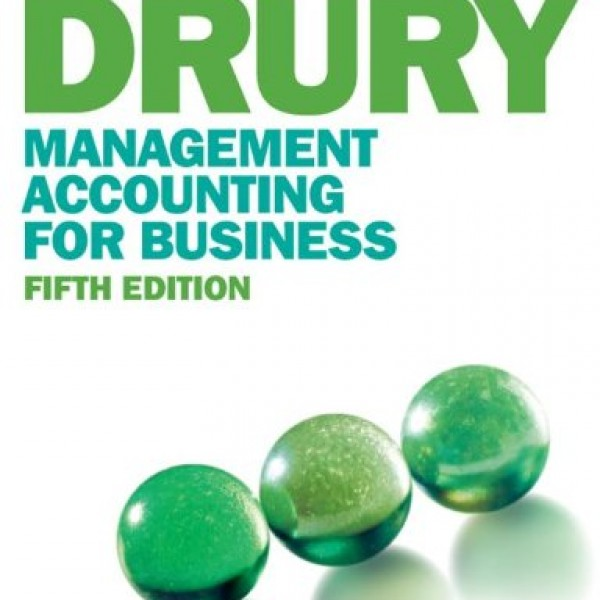 Solution Manual for Management Accounting For Business 5/E by Drury