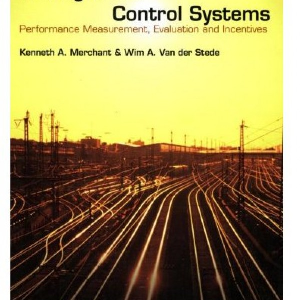 Solution Manual for Management Control Systems Performance Measurement Evaluation And Incentives 2/E by Merchant