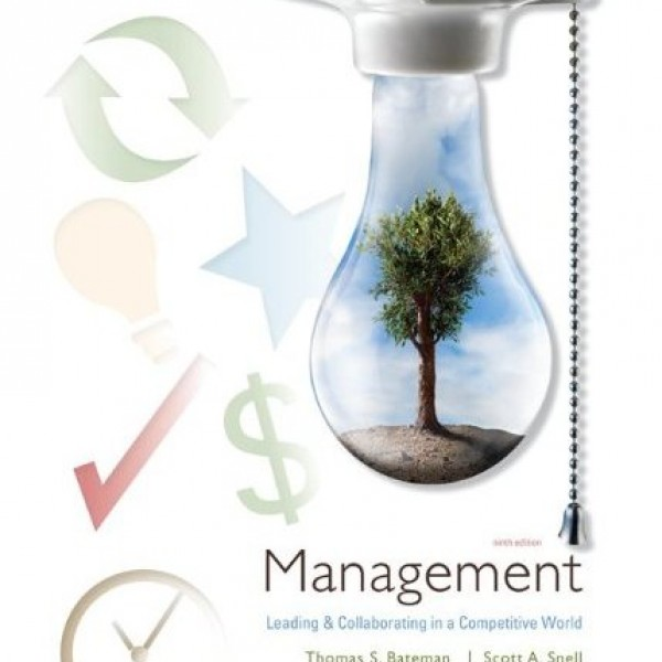 Solution Manual for Management Leading And Collaborating In A Competitive World 9/E by Bateman