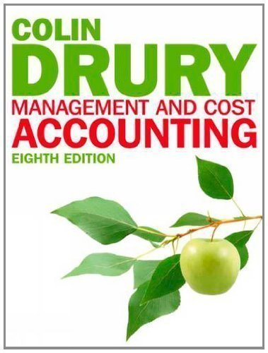 Management and Cost Accounting 8th Edition By Colin Drury - Solution Manual