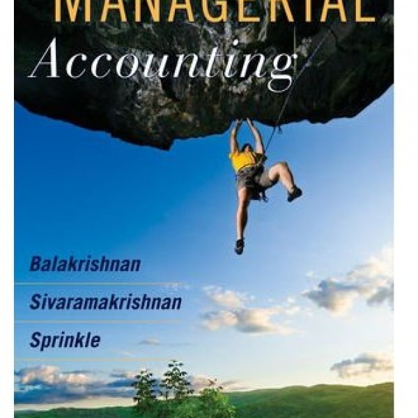 Solution Manual for Managerial Accounting 1/E by Balakrishnan