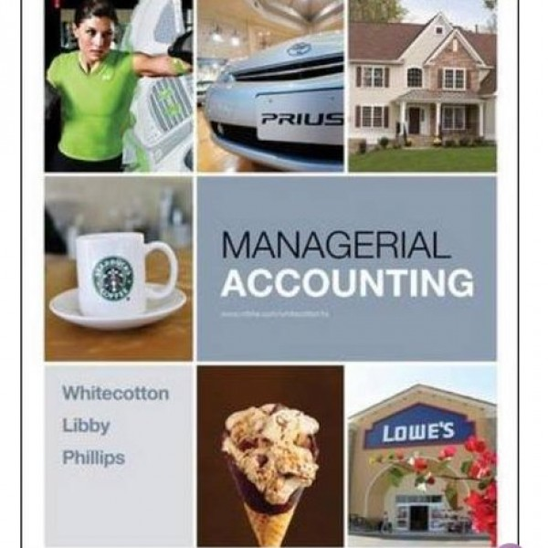 Solution Manual for Managerial Accounting 1/E by Whitecotton