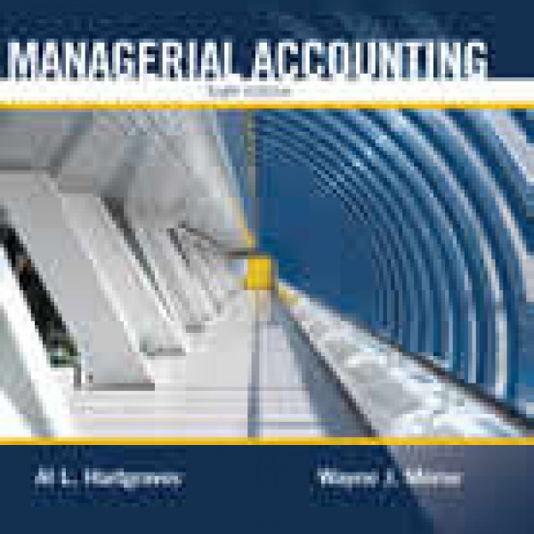 Solution Manual for Managerial Accounting 6/E by Hartgraves