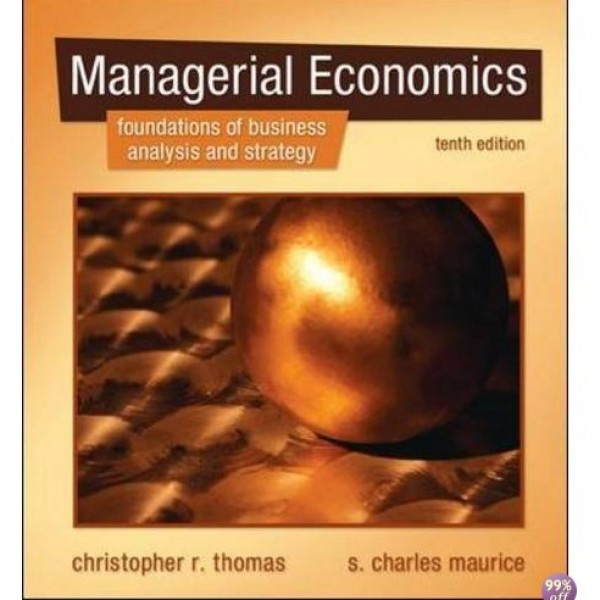 Solution Manual for Managerial Economics Foundations Of Business Analysis And Strategy 10/E by Thomas