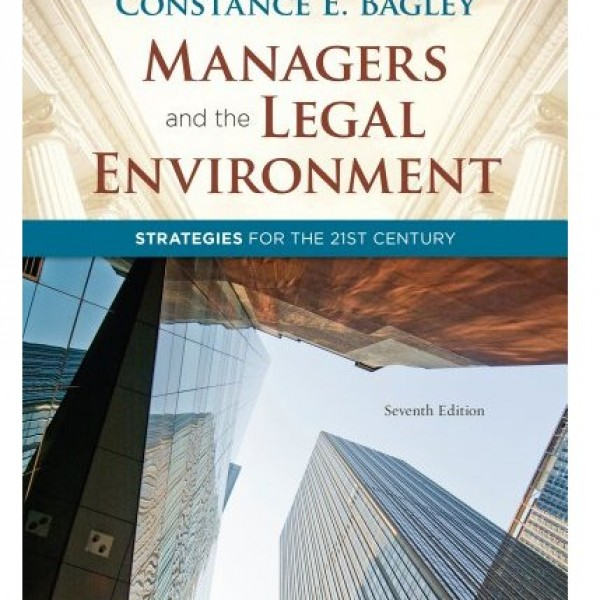Test Bank for Managers And The Legal Environment Strategies For The 21St Century 6/E by Bagley
