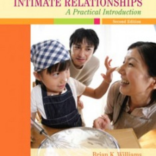 Test Bank for Marriages Families And Intimate Relationships A Practical Introduction 2/E by Williams