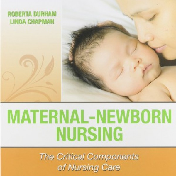 Test Bank for Maternal-Newborn Nursing 2/E by Durham