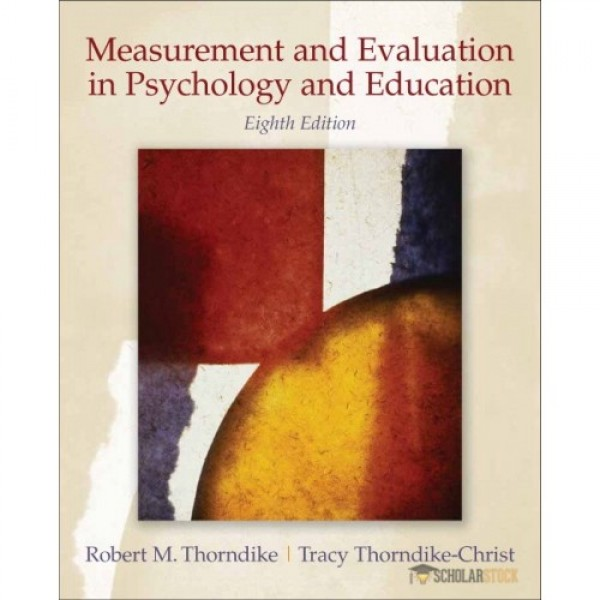 Test Bank for Measurement And Evaluation In Psychology And Education 8/E by Thorndike