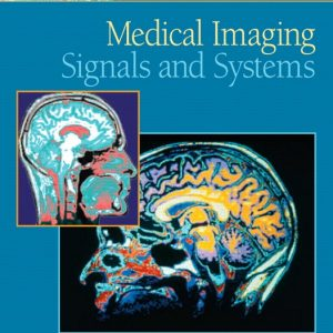 Solution Manual for Medical Imaging Signals And Systems 1/E by Prince