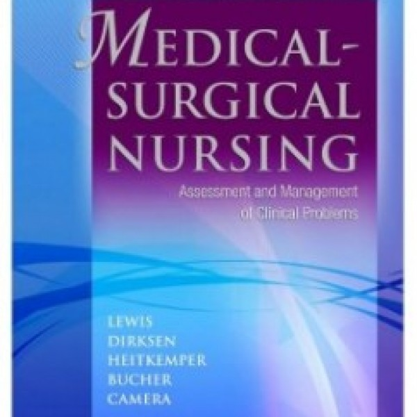 Test Bank for Medical-Surgical Nursing: Assessment And Management Of Clinical Problems 8/E by Lewis