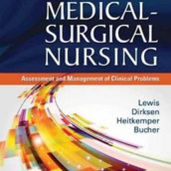 Test Bank for Medical-Surgical Nursing Assessment And Management Of Clinical Problems 9/E by Lewis