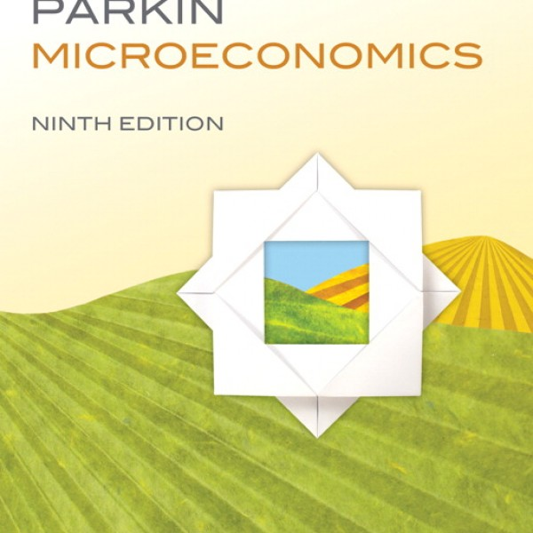 Test Bank for Microeconomics 9/E by Parkin
