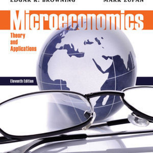 Solution Manual for Microeconomics Theory And Applications 11/E by Browning