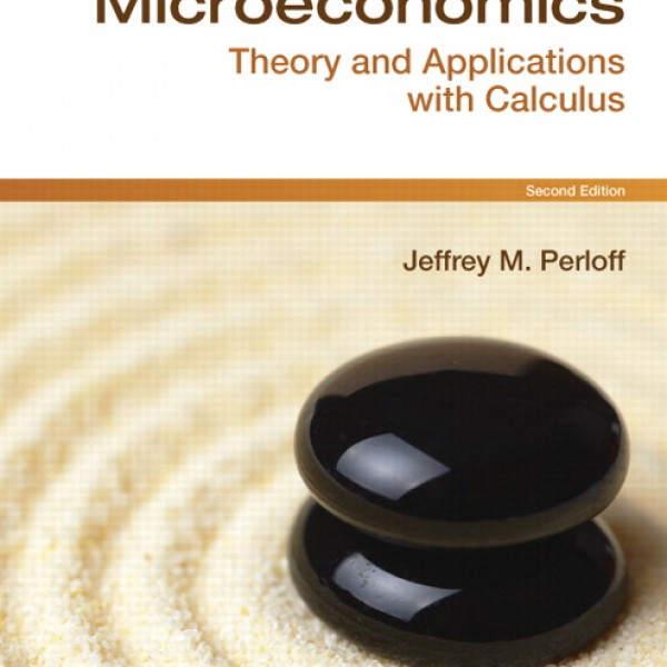 Solution Manual for Microeconomics Theory And Applications With Calculus 2/E by Perloff
