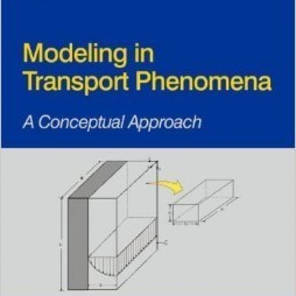 Solution Manual for Modeling In Transport Phenomena A Conceptual Approach 2/E by Tosun
