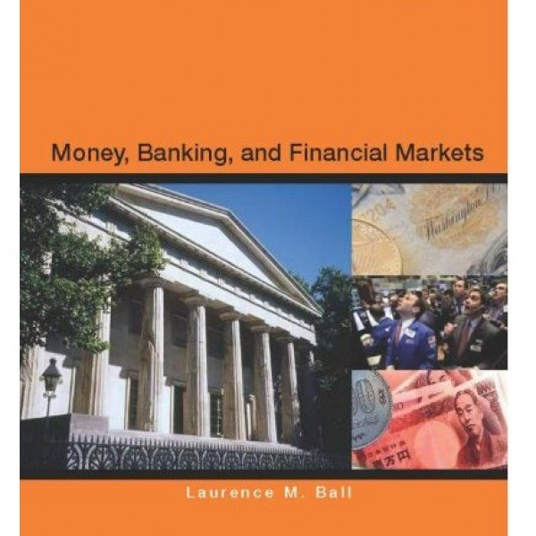 Test Bank for Money Banking And Financial Markets 2/E by Ball