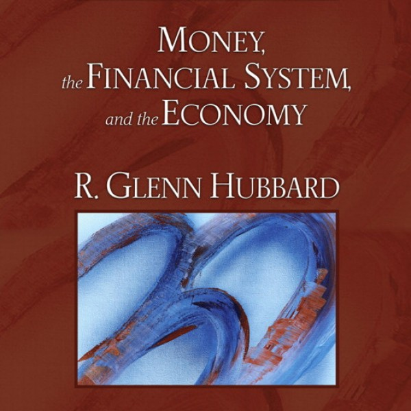 Test Bank for Money The Financial System And The Economy 6/E by Hubbard