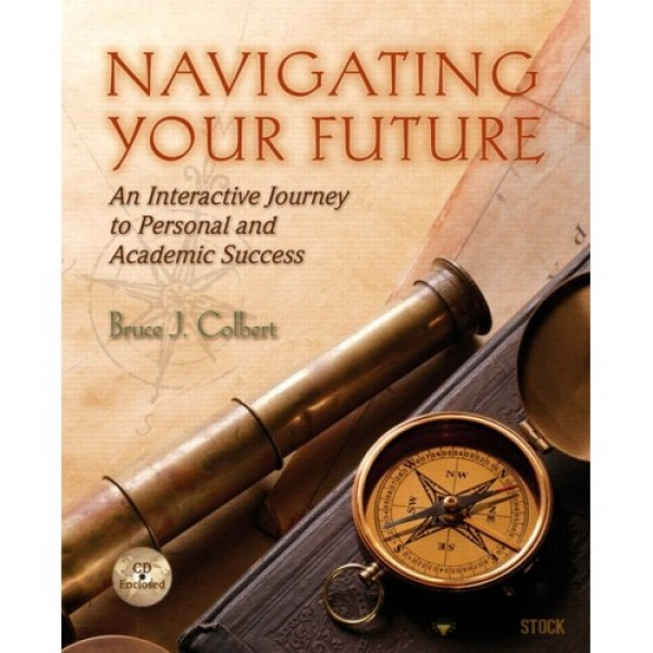 Test Bank for Navigating Your Future Interactive Journey To Personal And Academic Success 1/E by Colbert