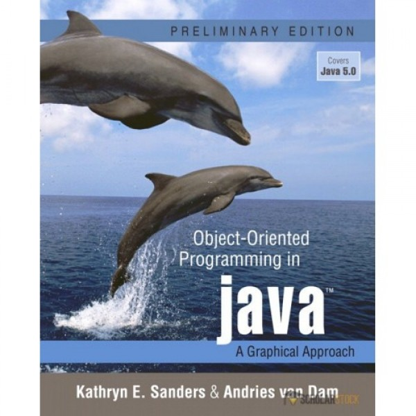 Test Bank for Object-Oriented Programming In Java A Graphical Approach 1/E Preliminary Edition by Sanders