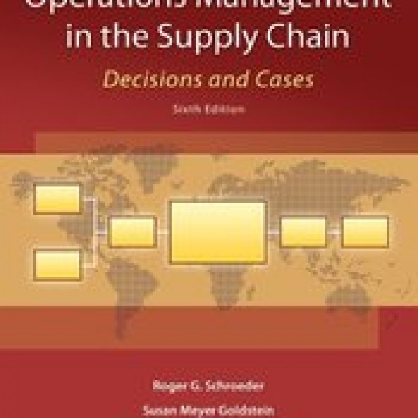 Test Bank for Operations Management In The Supply Chain Decisions And Cases 6/E by Goldstein