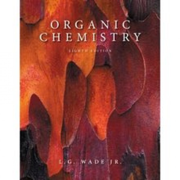 Test Bank for Organic Chemistry 8/E by Wade