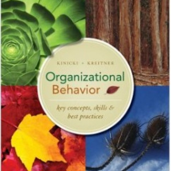 Test Bank for Organizational Behavior: Key Concepts, Skills And Best Practices 4/E by Kinicki