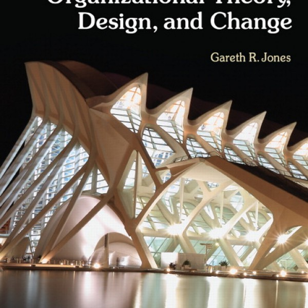Test Bank for Organizational Theory Design And Change 7/E by Jones