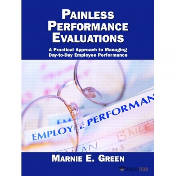 Test Bank for Painless Performance Evaluations 1/E by Green
