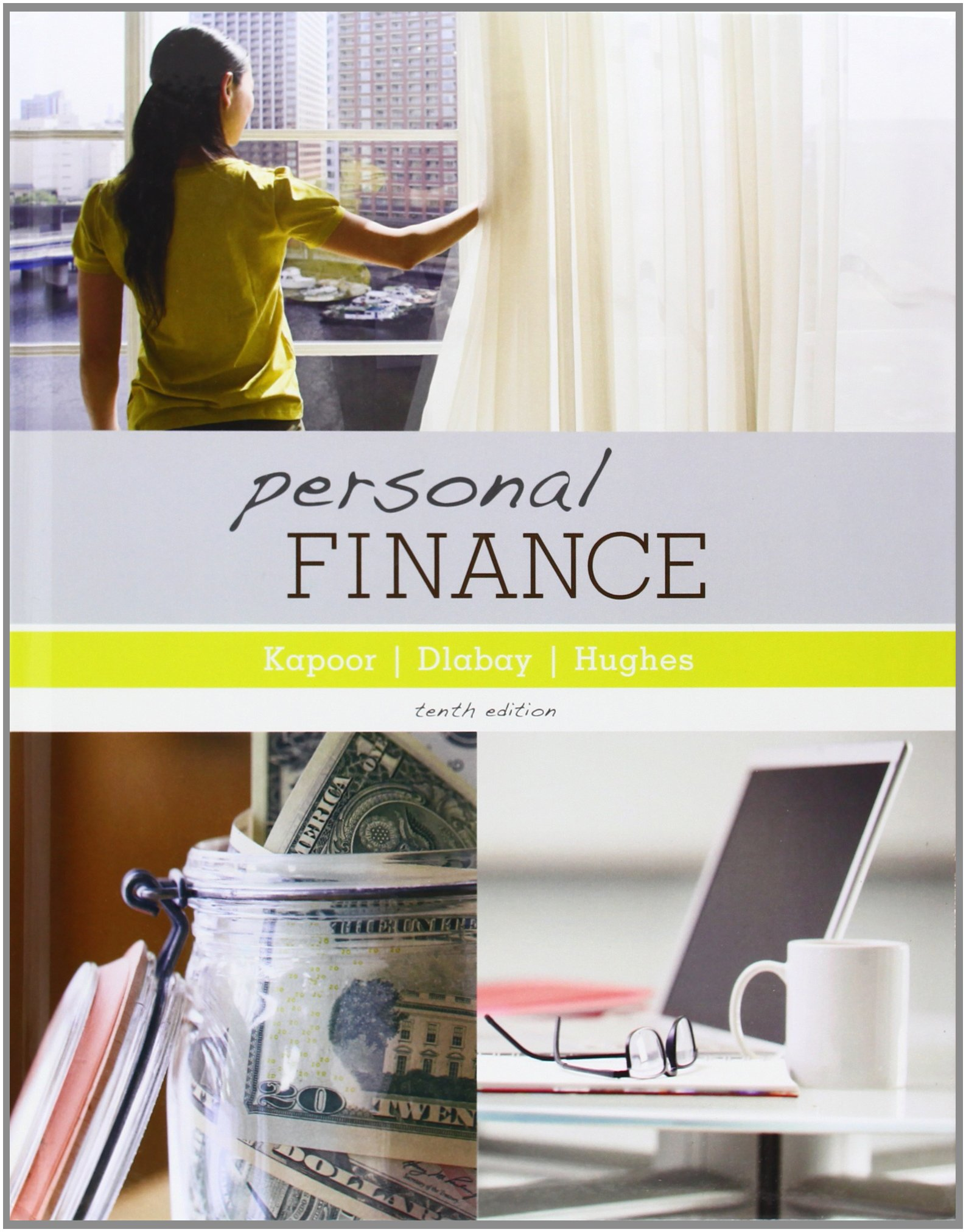 Personal Finance 10th Edition By Kapoor, Dlabay, Hughes - Solution Manual