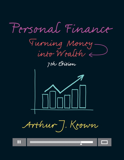 Personal Finance Turning Money into Wealth 7th Edition By Keown - Solution Manual