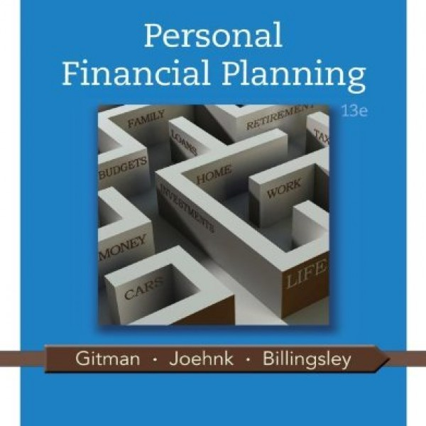 Solution Manual for Personal Financial Planning 13/E by Gitman