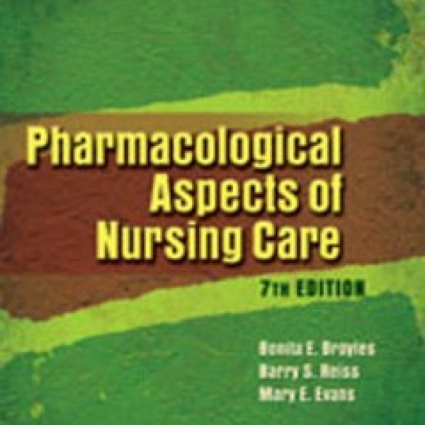 Test Bank for Pharmacological Aspects Of Nursing Care 7/E by Broyles