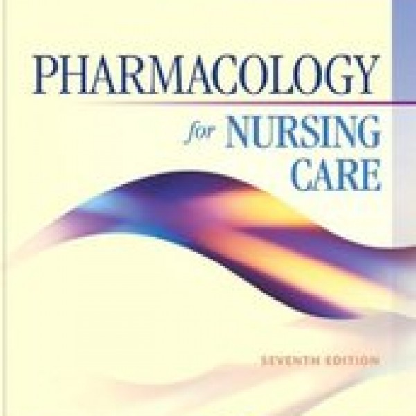 TestBank for Pharmacology For Nursing Care 7/E by Lehne