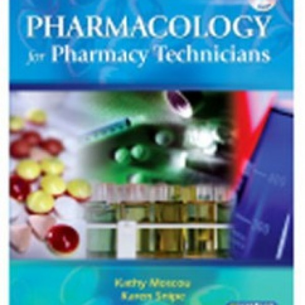 TestBank for Pharmacology For Pharmacy Technicians 1/E by Moscou