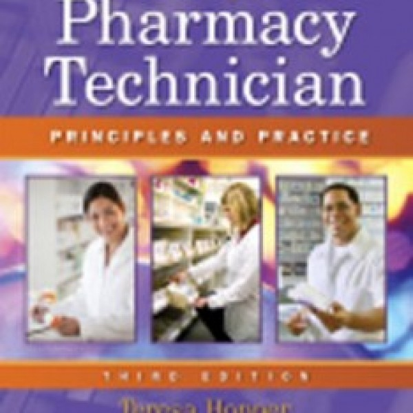 TestBank for Pharmacy Technician Principles And Practice 3/E by Hopper