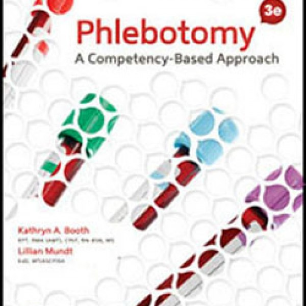 TestBank for Phlebotomy A Competency Based Approach 3/E by Booth