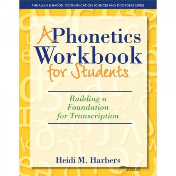Test Bank for Phonetics Workbook For Students, A Building A Foundation For Transcription 1/E by Harbers