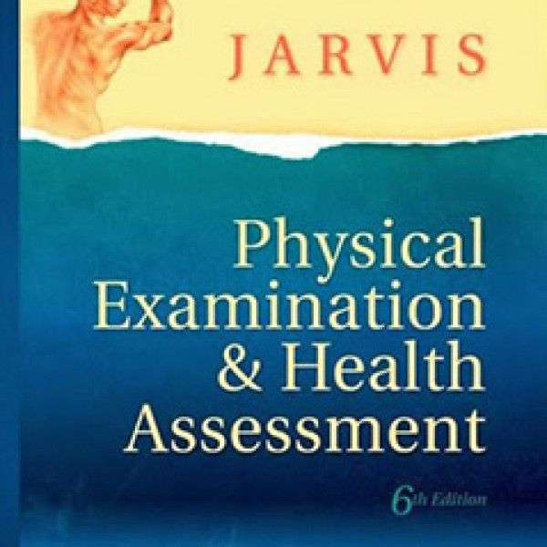 TestBank for Physical Examination And Health Assessment 6/E by Jarvis