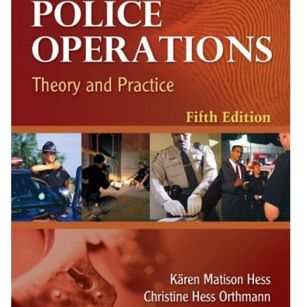 Test Bank for Police Operations Theory And Practice 5/E by Hess